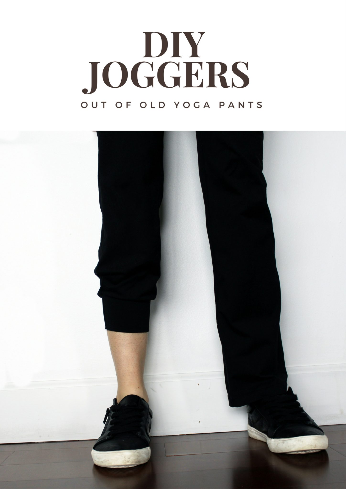 Diy Turn Your Old Yoga Pants Into Joggers Creative